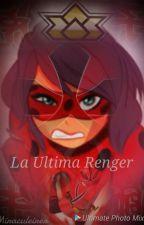La Ultima Renger  by miraculeirer