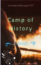 Camp of History *Sequel to Camp Of Boys* by sockmonkeygirl77