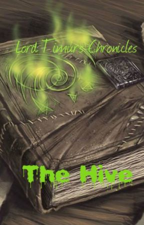 Lord Timur's Chronicle: The Hive by IronLords