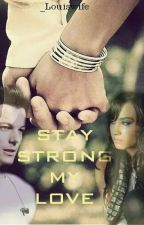 Stay Strong My Love || Louis Tomlinson by _Louiswife