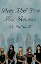 Pretty Little Liars Next Generation by AcidRain-L