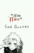 Sad Quotes by sspace-bboy