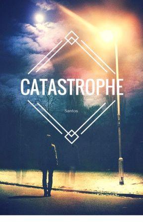 Catastrophe by SantorskiVonadav