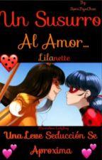Un Susurro Al Amor (Lilanette) by RomiNyaChan