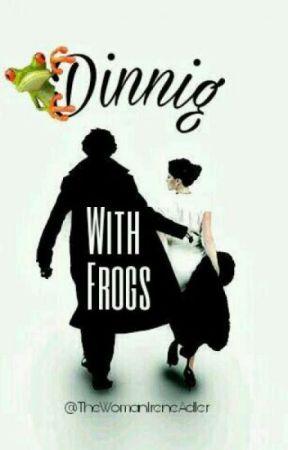 Dinning with Frogs.  {Traducción} by DeyaRedfield