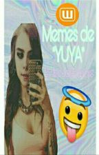 Memes de YUYA  by MaddieVernis14