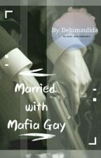 Married With Mafia Gay by DebiMaulida0