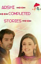 Arshi Completed Stories by Crazy_Arshians