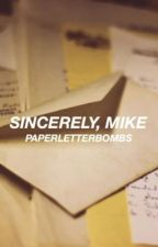 Sincerely, Mike by paperletterbombs