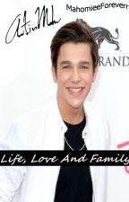 Life, Love And Family (Austin Mahone) by MahomieeForeverr