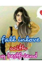i fall inlove with my bestfriend by kristinaruthalvarez