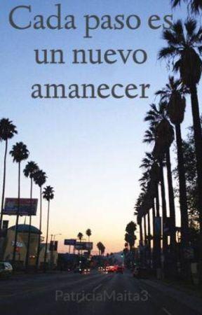 Cada Paso es un nuevo amanecer by PatriciaMaita3