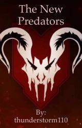 The New Predators by Thunderhoof110