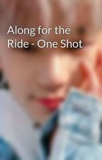 Along for the Ride - One Shot by xXdani_loves_youXx