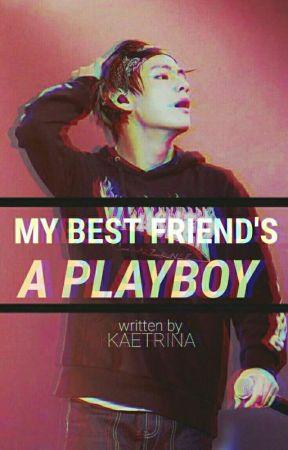 My Bestfriend's a Playboy by kaetrina