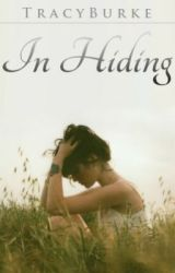 In Hiding (Published!) by tracyxoc