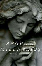 Ángeles Milenarios. by MayHenderson1