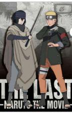 The Last Naruto The  Movie(NaruSasu) *Finalizada* by Neko-Chan307