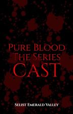 Pure Blood Casts by emerald_valley