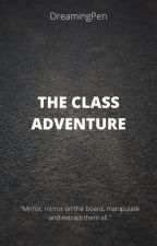 The Class Adventure by Dryeech
