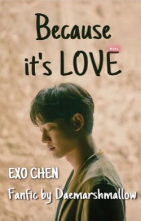 Because It's Love | EXO CHEN by daemarshmallow