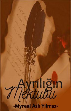 ~~ Ayrılığın Mektubu ~~ by MyReaL