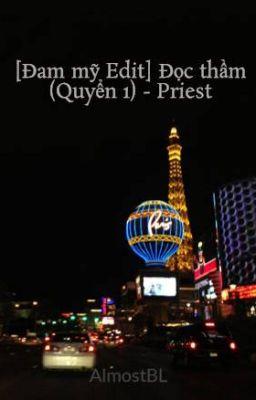 [Đam mỹ Edit] Đọc thầm (Quyển 1) - Priest
