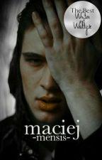 MACIEJ by -Mensis-