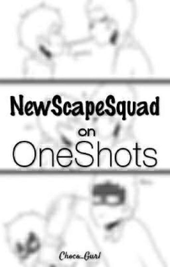 NewScapeSquad on Oneshots!