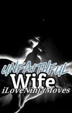 Unfaithful Wife: My Ex Boyfriend by iLoveNinjaMoves