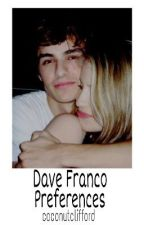 Dave Franco Preferences by coconutclifford