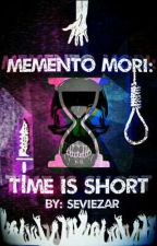 Memento Mori: Time is Short by Seviezar
