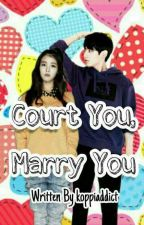 Court You, Marry You!  by koppiaddict