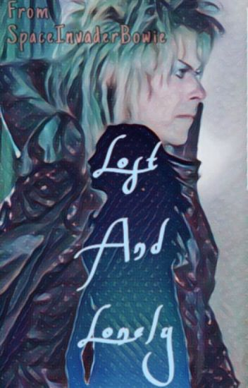 Lost And Lonely - A Labyrinth Fanfic [UPDATED VERSION]