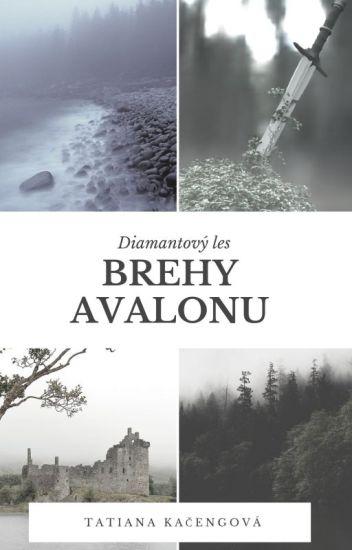 Diamantový les- brehy Avalonu