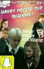 Harry Potter Sur Snapchat ( Suite) by avalonbuchette