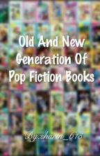Old And New Generation Of Pop Fiction Books by sharin_615