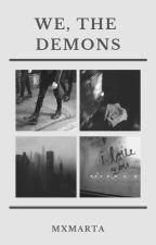 We, the demons (Harry Styles fanfiction) by Pandacsaj