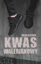 Kwas walerianowy by fragilejinx
