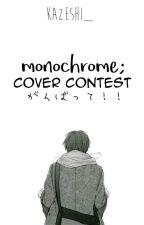 monochrome; cover contest by kazenai_shiro