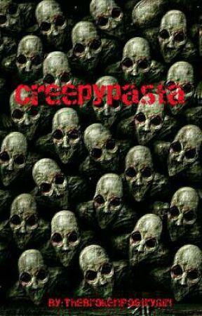 Creepypasta by TheBrokenPoetryGirl