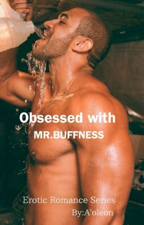 Obsessed with Mr. Buffness ( Book 4 ) by CocoaButterDior