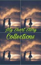 My collection of short stories by missylicious_07