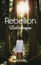 Rebellion - Let's begin by lCLARAl