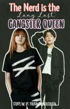 The Nerd Is The Long Lost Gangster Queen by YourAnonymousQueen