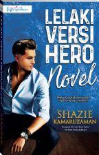Lelaki Versi Hero Novel by dearnovels