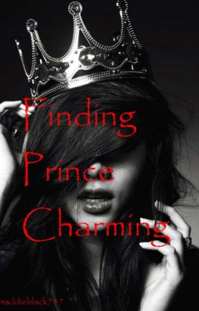 Finding Prince Charming by maddieblack747
