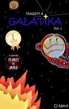 Galatika - Volume I (COMPLETO) by O_Nerd
