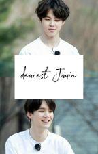 Dearest, Jimin ; Myg Pjm ✔ by Hanijjang