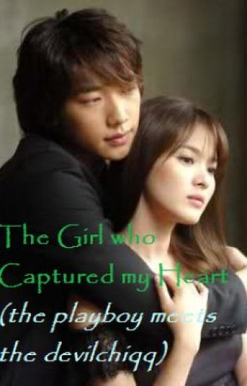 The Girl who Captured my Heart (the playboy meets the devilchiqq)